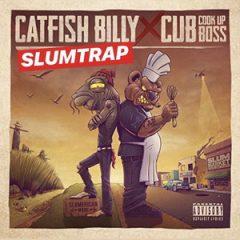 Catfish Billy & Cub da CookUpBoss – Catfish Billy & Cub da CookUpBoss Slumtrap (2019)
