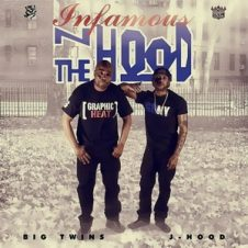 Big Twins & J-Hood – Infamous N the Hood (2019)
