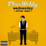 Chris Webby – Wednesday After Next (2019)