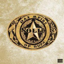 Dax Mpire & O.P. Supa – Solid (2019)