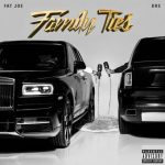 Fat Joe & Dre – Family Ties (2019)