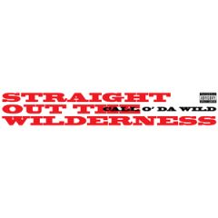 Call O' Da Wild – Straight Out The Wilderness (1995)