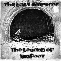 The Last Emperor – The Legend Of Bigfoot (Unreleased) (2000)