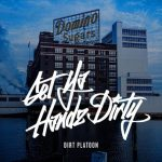 Dirt Platoon – Get Ya Handz Dirty (2020)