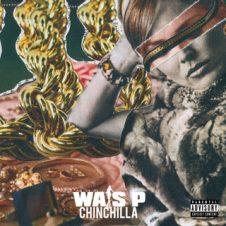 Wais P & Statik Selektah – Chinchilla (2020)