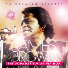 DJ Premier Salutes James Brown – The Foundation Of Hip Hop (2007)