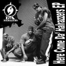 Da' Halrazzers – Here Come Da Halrazzers EP (2019)