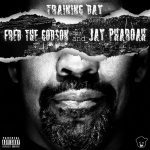 Fred The Godson & Jay Pharoah – Training Day (2020)