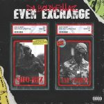 Da YoungFellaz – Even Exchange (2020)