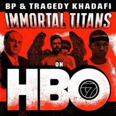 Tragedy Khadafi & BP – Immortal Titans on HBO (2020)