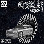 Left Lane Didon & Jlvsn – Tha Shoulder Season 2 (2020)