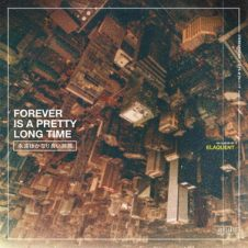Elaquent – Forever is a Pretty Long Time (2020)