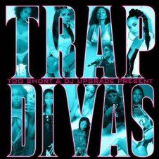 Too $hort & DJ Upgrade Present: Trap Divas (2020)