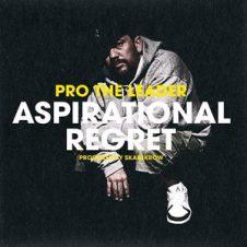 Pro The Leader – Aspirational Regret (2020)