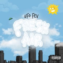 Statik Selektah & UFO FEV – Fresh Air (2020)