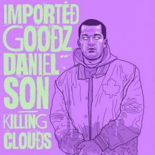 Imported Goodz & Daniel Son – Killing Clouds (2020)