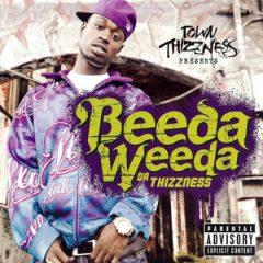 Beeda Weeda – Da Thizzness (2008)