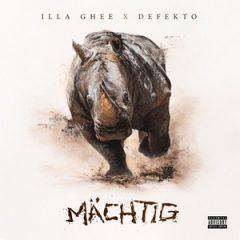 Illa Ghee & Defekto – Mächtig (2020)