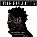 The Bullitts – They Die By Dawn & Other Short Stories…(2020)