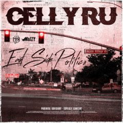 Celly Ru – East Side Politics (2020)