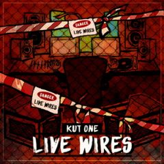 Kut One – Live Wires (2020)