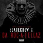 Lord Infamous, T-Rock & C-Rock – Scarecrow & Da Roc-A-Fellaz (2020)