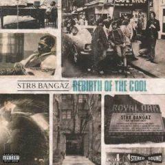 Str8 Bangaz – Rebirth Of The Cool (2020)