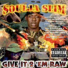 Soulja Slim – Give It 2 `Em Raw (1998)