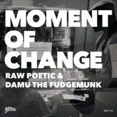 Raw Poetic & Damu The Fudgemunk – Moment of Change (2020)