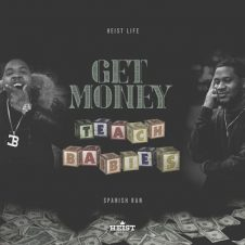 $auce Heist, Ty Da Dale & Spanish Ran – Get Money Teach Babies (2020)