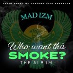 "Hakim Green – Mad Izm ""Who Want This Smoke?"" (2020)"