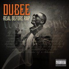 Dubee – Real Before Rap (2020)