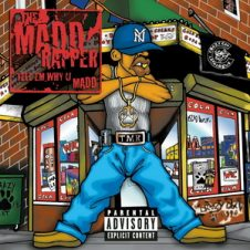 Madd Rapper – Tell 'Em Why U Mad (2000)