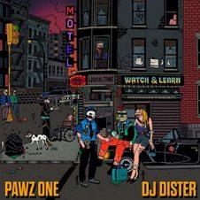 Pawz One & DJ Dister – Watch & Learn (2020)