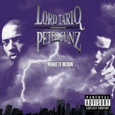 Lord Tariq and Peter Gunz – Make It Reign (1998)