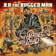 R.A. The Rugged Man – All My Heroes Are Dead (2020)