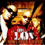 The Lox – Money, Power & Respect (1998)