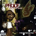 Proof – I Miss The Hip Hop Shop (2004)