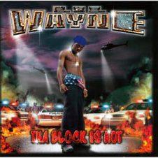 Lil Wayne – Tha Block Is Hot (1999)