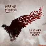 Markis Precise – No Wings Without Scars (2020)