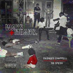 Rasheed Chappell & 38 Spesh – Ways and Means (2020)