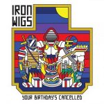 Iron Wigs – Your Birthday's Cancelled (2020)