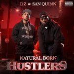 DZ & San Quinn – Natural Born Hustlers (2020)