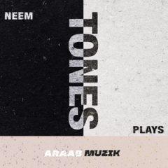 Plays, Neem & araabMUZIK – Tones (2020)