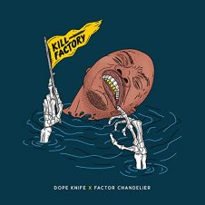 Dope KNife & Factor Chandelier – Kill Factory (2020)