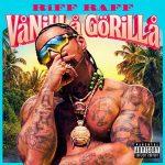 Riff Raff – Vanilla Gorilla (2020)