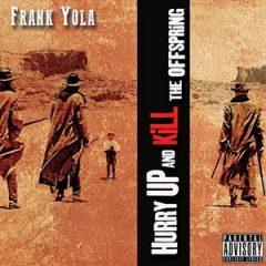 Frank Yola – Hurry Up & Kill The Offspring (2020)
