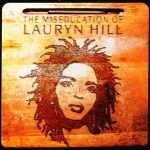Lauryn Hill – The Miseducation of Lauryn Hill (1998)