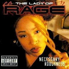 The Lady of Rage – Necessary Roughness (1997)