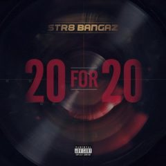 Str8 Bangaz – 20 For 20 (2020)